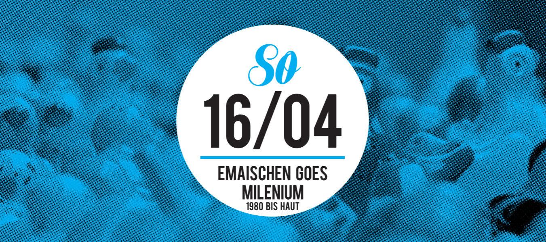 Emaischen goes Milenium